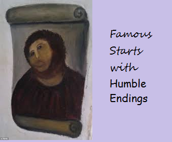Famous Starts with Humble Endings